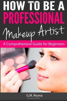 how to be a professional makeup artist reyna